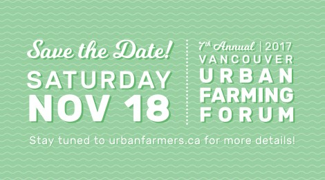 Save the Date for the Vancouver Urban Farming Forum: November 18th, 2017