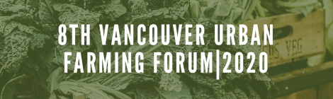 8th Vancouver Urban Farming Forum